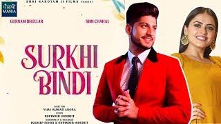 Surkhi Bindi   Gurnam Bhullar, Simi Chahal   Official Trailer, Release Date