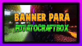 Banner Para PotatoCraftBlox [] Banner 12 [] By OsoGamers []