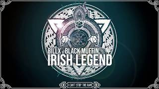 Billx & Black Muffin - Irish Legend (Official video)