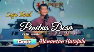Lagu natal Penebus dosa (Charles Hutagalung) cover Manuntun Hutajulu