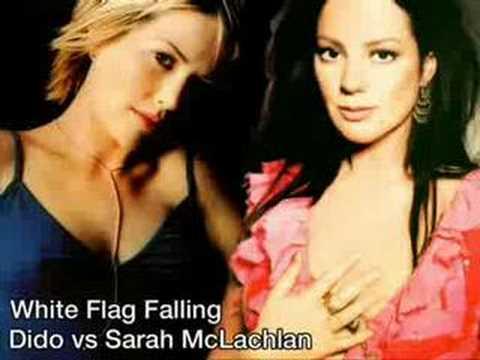 Dido vs Sarah McLachlan - White Flag Falling