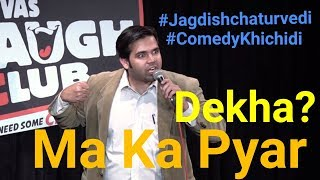 Dekha? Yeh hai ma ka pyar- Hindi stand up comedy by Dr. Jagdish Chaturvedi at Canvas laugh club