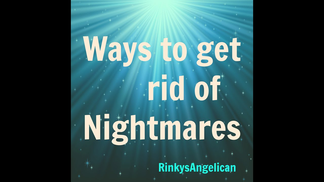 How to get rid of nightmares?