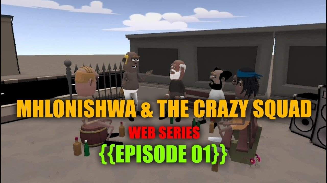 Download BOOZING🤣🤣| MHLONISHWA & THE CRAZY SQUAD| WEB SERIES ((EPISODE 01))