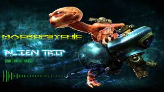 Macropsychic - Alien Trip (Original Mix) [Progressive Trance]