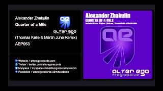 Alexander Zhakulin - Quarter of A Mile (Thomas Kelle & Martin Juha Remix) [Alter Ego Progressive]
