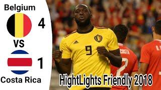 Belgium vs Costa Rica 4 1 Friendly All Goals 2018