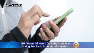 IRS Warns Of New COVID-Related Scam Asking For Bank Account Information