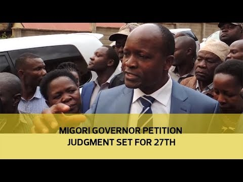 Migori Governor petition judgment set for 27th