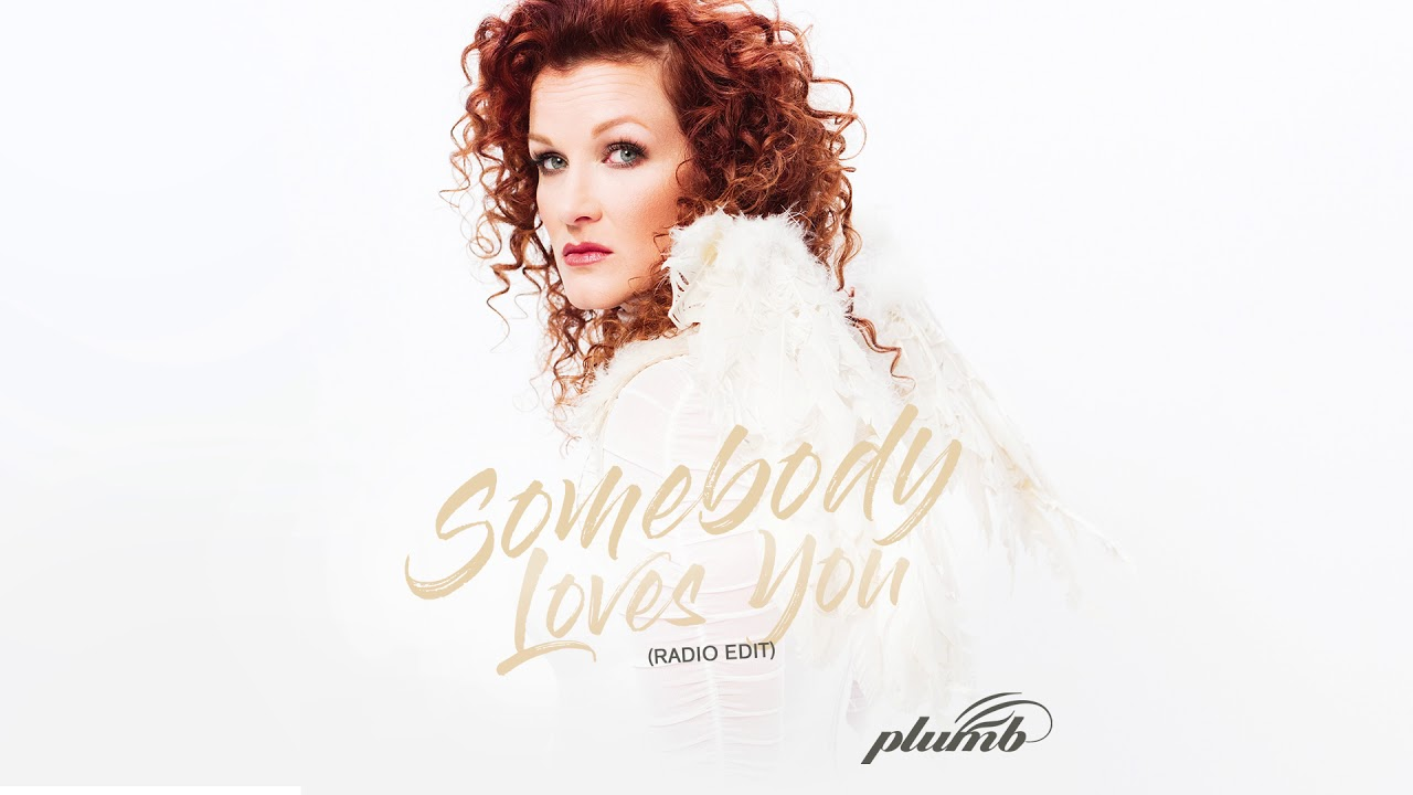 Plumb - Somebody Loves You (Radio Edit) OFFICIAL AUDIO