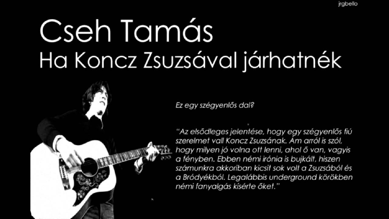 cseh tamás idézetek Cseh Tamás  Ha Koncz Zsuzsával járhatnék egyszer (1973)   YouTube