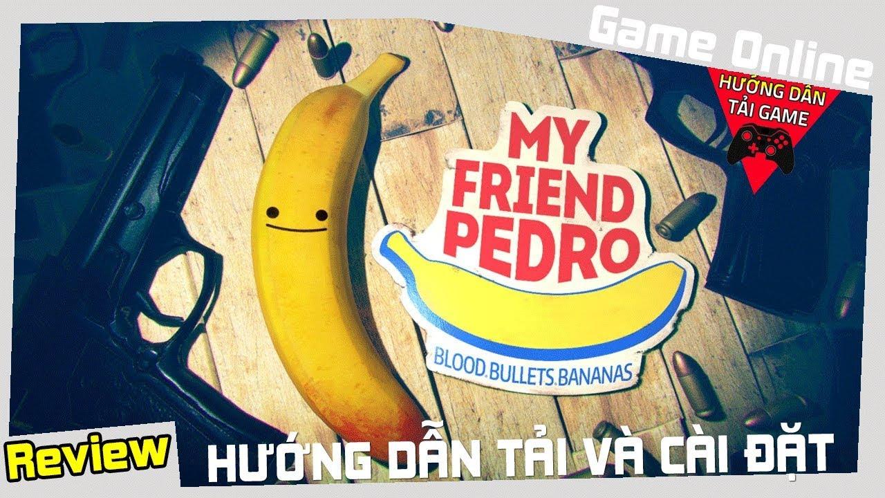 Cách Tải My Friend Pedro – Game Đang Rất HOT trên Steam