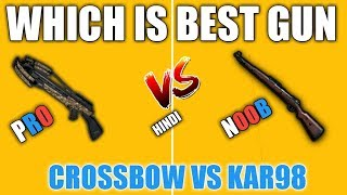 CROSSBOW VS KAR98 WHICH IS BEST PUBG MOBILE GUN