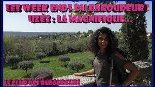 UZES, la magnifique (Gard) / Week end en France !!!