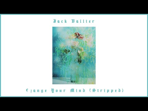 Jack Vallier - Change Your Mind (Stripped)