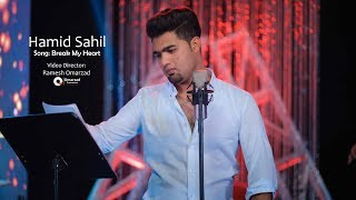 Gambar cover Break My Heart - Hamid Sahil Official Video HD