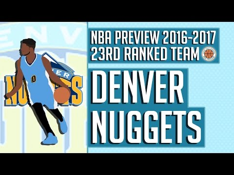 Denver Nuggets | 2016-17 NBA Preview (Rank #23)