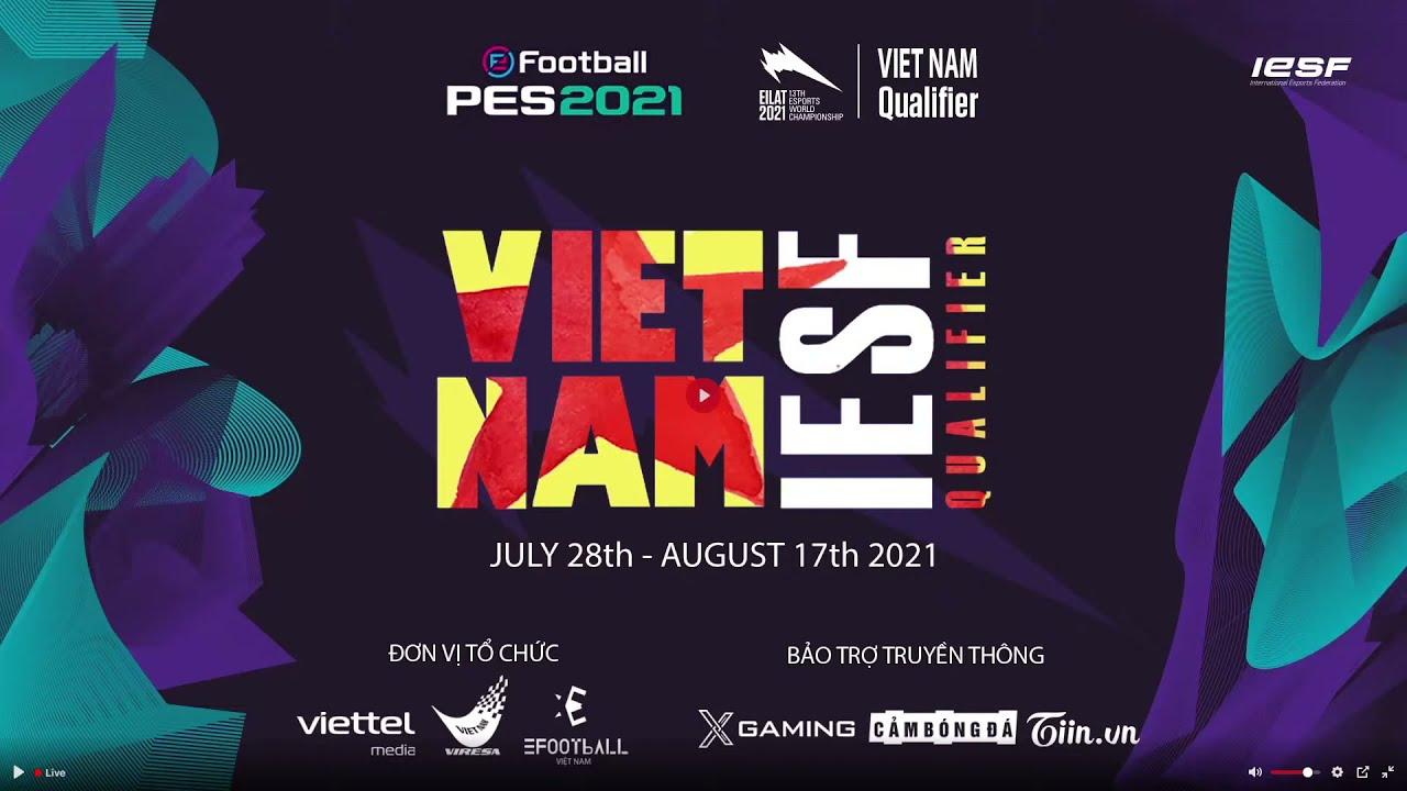 Trực tiếp | IESF Vietnam Qualifier 2021 [Cảm Bóng Đá]