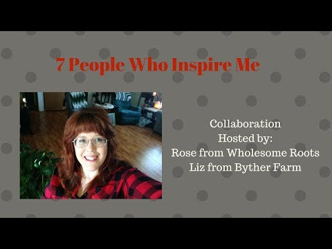 The 7 People Who Inspire Me Collaboration