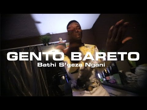 Gento Bareto  Bathi Sgeza  Ngani Unofficial Video