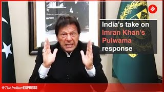 Pulwama Attacks | How India responded to Pak PM Imran Khan's 'will retaliate' speech