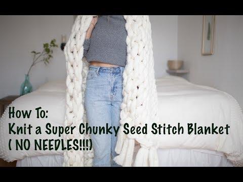 Chunky Knit Blanket Tutorial- Seed Stitch Pattern