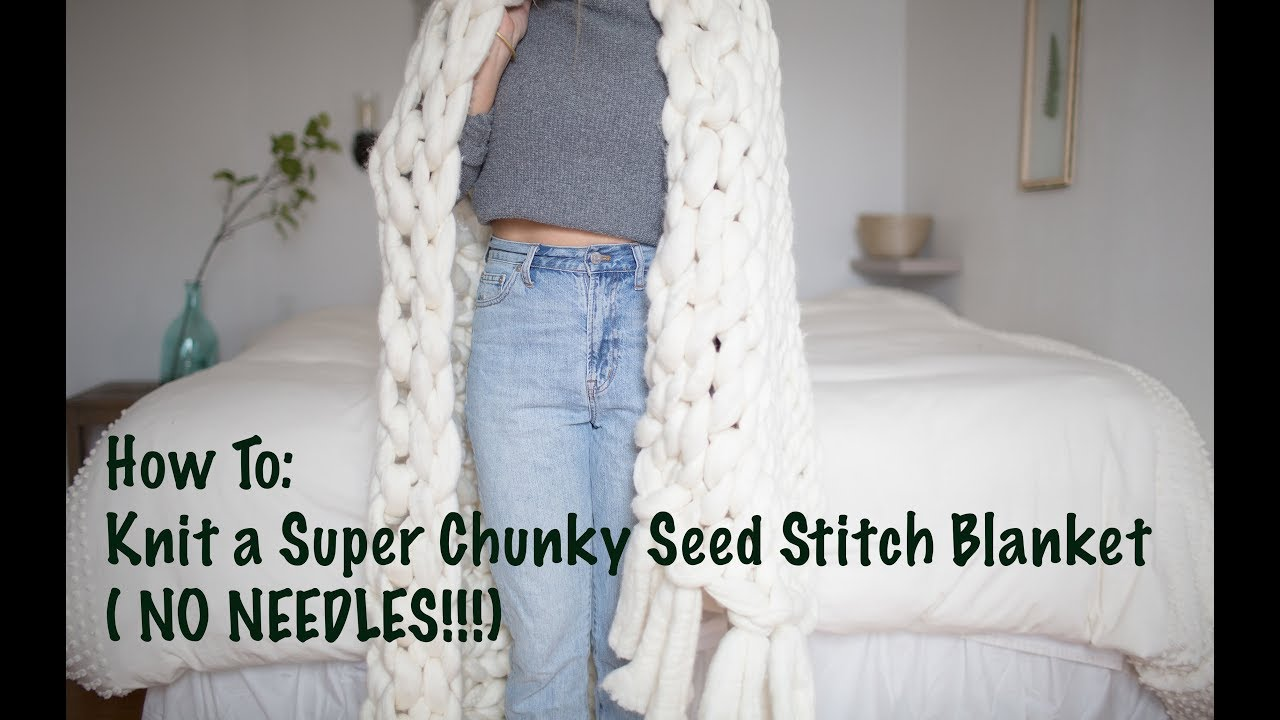 Chunky Knit Blanket Tutorial- Seed Stitch Pattern