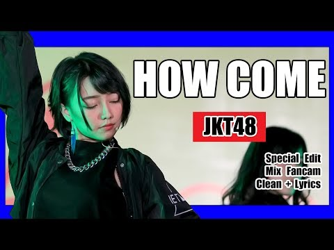 [Clean + Lirik] JKT48 - How Come @ Team KIII