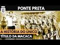Ponte Preta já foi campeã, mas quase perdeu título no tapetão | MEMÓRIA UD