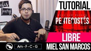 TUTORIAL | Libre - Miel San Marcos | Intro | Acordes | Solo