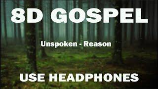 Unspoken - Reason (8D AUDIO USE HEADPHONES)
