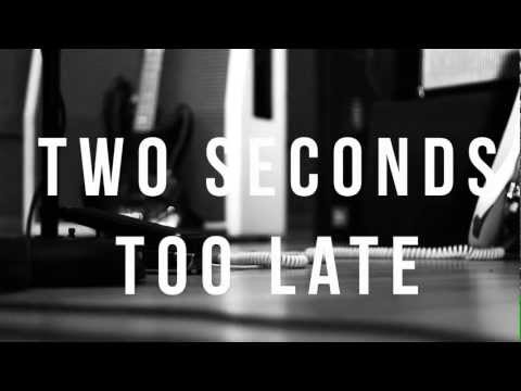 Welshly Arms - Two Seconds Too Late [Official Music Video]