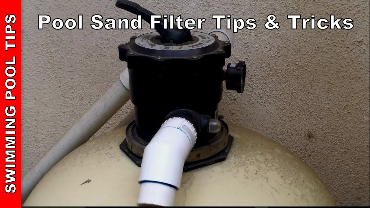Pool Sand Filter Tips, Tricks & Troubleshooting, Sand