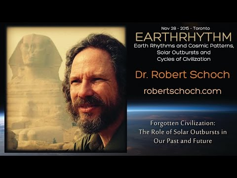 Dr. Robert Schoch -  Solar Outbursts and Cycles of Civilization -  EarthRhythm Toronto 2015