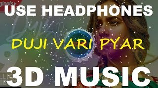Duji Vari Pyar   Sunanda Sharma   3D Music World   3D Bass Boosted