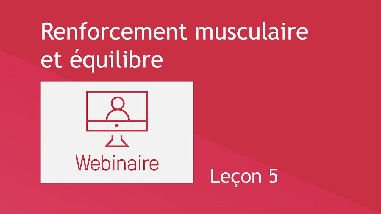Renforcement musculaire et équilibre - Leçon 5
