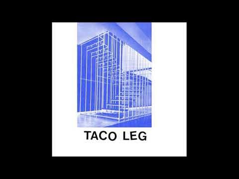 Taco Leg - Taco Leg. 2012