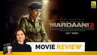 Mardaani 2 | Bollywood Movie Review by Anupama Chopra | Rani Mukerji | Film Companion
