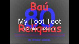 My Toot Toot  (Denise LaSalle) The 80