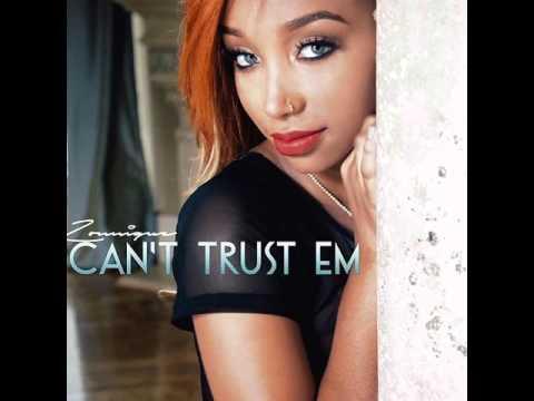 Zonnique Can't trust em