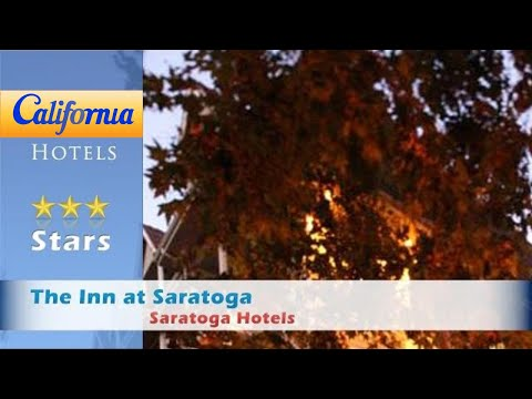 The Inn at Saratoga, Saratoga Hotels - California