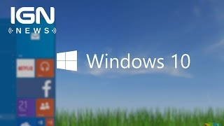 Microsoft Announces Windows 10 Release Date - IGN News