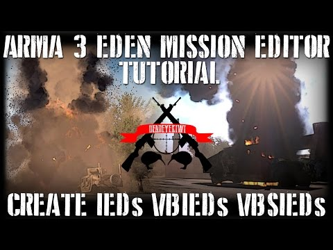 ArmA 3 Eden ➤ How to create / use IEDs VBIEDs SVBIEDs Part 0