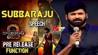 Subbaraju Speech @ Baahubali 2 Pre Release Function || Prabhas || Rana Daggubati