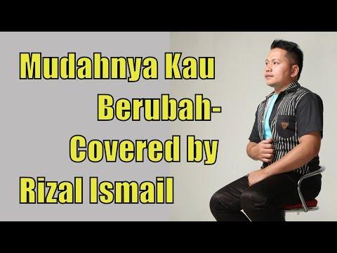 Mudahnya Kau Berubah- Yazid Izaham   Covered by Rizal Ismail (Official Music Video with Lyric)