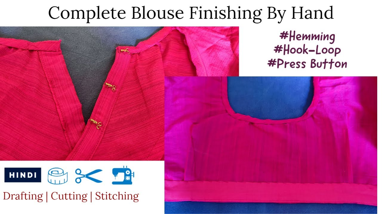 Beginners Basic Tailoring Course: Day 41- Blouse Finishing   Hemming   Hook Loop   Press Button