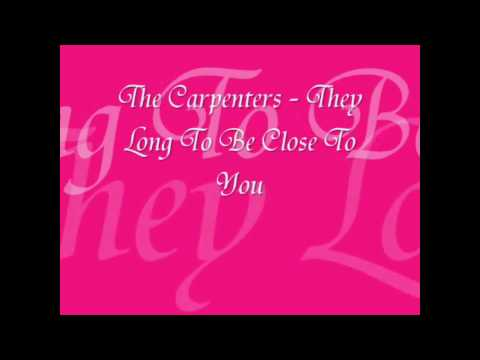 The Carpenters - (They Long To Be) Close To You Lyrics
