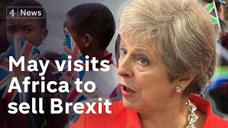 Theresa May in Africa to sell post-Brexit Britain
