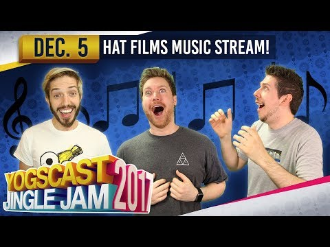 HAT FILMS MUSIC STREAM - YOGSCAST JINGLE JAM - 5th December 2017