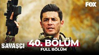 Savaşçı 40. Bölüm